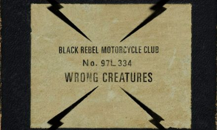 Black Rebel Motorcycle Club: Wrong Creatures