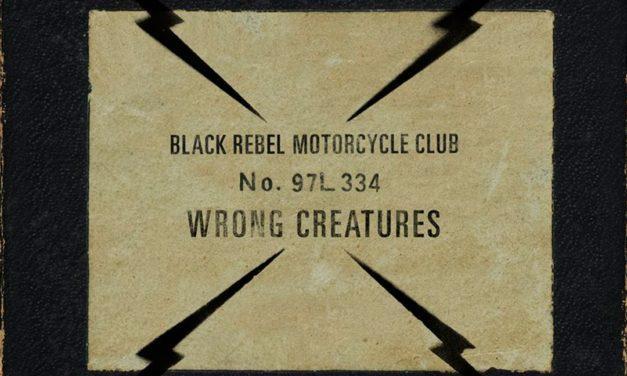 Black Rebel Motorcycle Club: Wrong Creatures